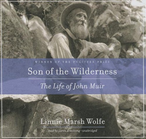 Son of the Wilderness: The Life of John Muir (Library Edition) by Blackstone Audio, Inc.