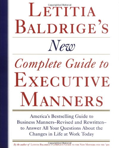 Letitia Baldrige's New Complete Guide to Executive Manners