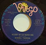 Walking My Cat Named Dog b/w A Street that Rhymes at 6 A.M. by Norma Tanega (45 RPM)