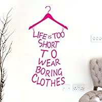 ElecMotive English Proverb Life Is Too Short To Wear Boring Clothes Lady's Clothing Shape Removable Wall Stickers for Girl's Bedroom /Living Room/Hallway/Fashion Store (Pink)