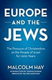 img - for Europe and the Jews: The Pressure of Christendom on the People of Israel for 1,900 Years book / textbook / text book
