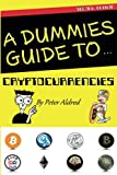 A Dummies Guide to Cryptocurrencies