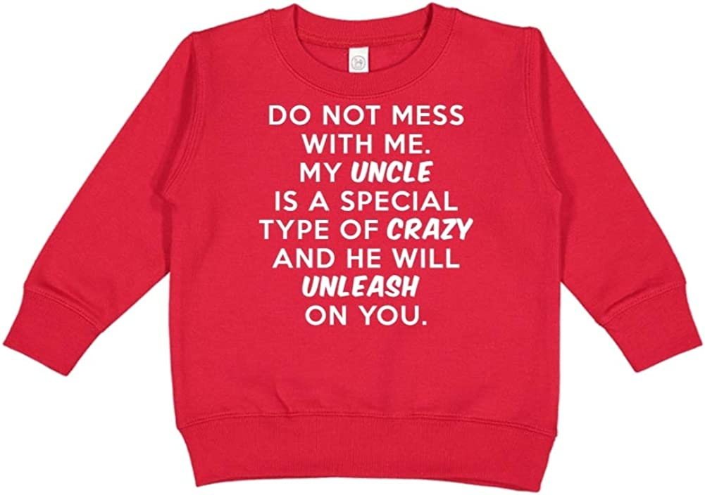 Toddler//Kids Sweatshirt My Uncle is Crazy Do Not Mess with Me