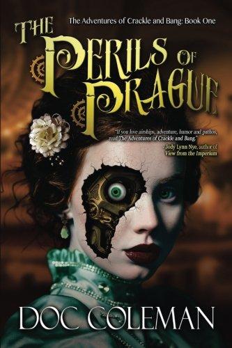 The Perils of Prague (The Adventures of Crackle & Bang) (Volume 1) (Crackle Studio)