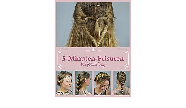 5 Minuten Frisuren Für Jeden Tag 9783868827750 Amazoncom Books