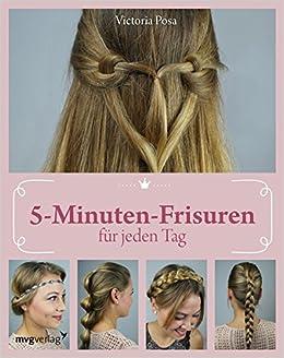 5 Minuten Frisuren Für Jeden Tag Amazonde Victoria Posa Bücher