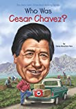 img - for Who Was Cesar Chavez? book / textbook / text book
