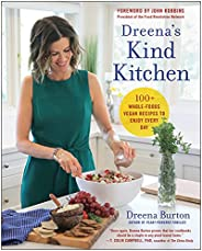 Dreena's Kind Kitchen: 100 Whole-Foods Vegan Recipes to Enjoy Every