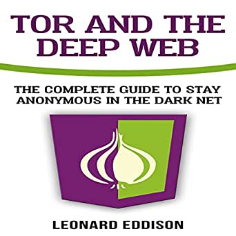 Amazon com: Tor and the Deep Web: The Complete Guide to Stay