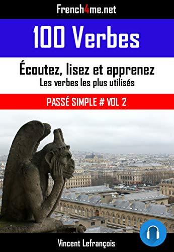 Amazon Com 100 Verbes Passe Simple Vol 2 Audio Les