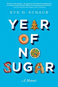 Year Of No Sugar: A Memoir by Eve Schaub ebook deal
