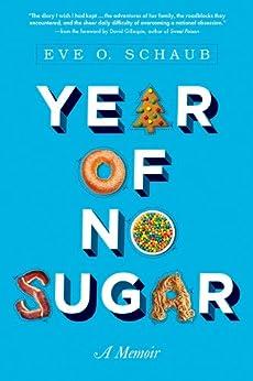 Year of No Sugar: A Memoir by [Schaub, Eve]