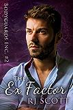 The Ex Factor (Bodyguards Inc. Book 2)