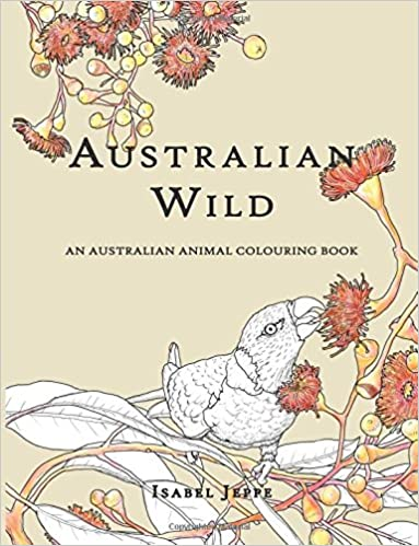 Amazon Australian Wild An Animal Colouring Book 9781534738577 Isabel Jeppe Books