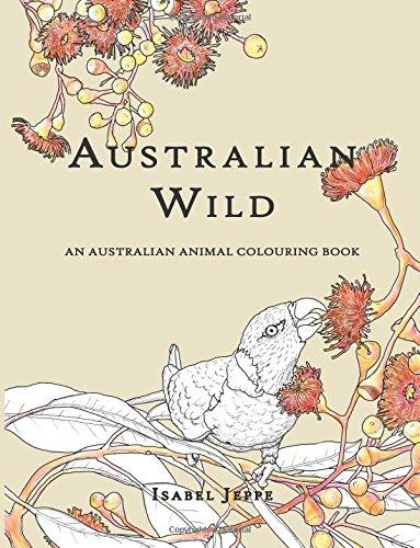 Australian Wild: An Australian Animal Colouring Book