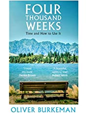Four Thousand Weeks: Embrace your limits. Change your life.