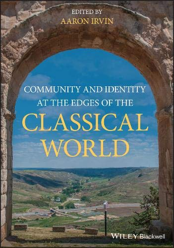 Community and Identity at the Edges of the Classical World (Aaron Irvin)