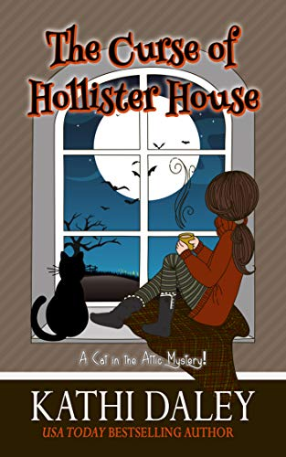 The Curse of Hollister House (A Cat in the Attic Book 1) by [Daley, Kathi]