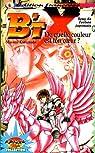 B'TX, tome 3 : De quelle couleur est ton coeur ? par Kurumada