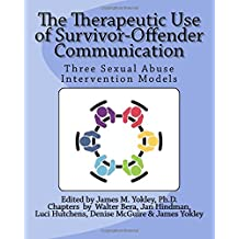 The Therapeutic Use of Survivor-Offender Communication: Three Sexual Abuse Intervention Models