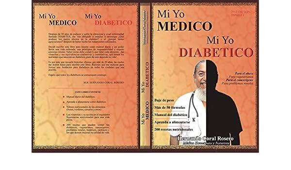 MI YO MEDICO MI YO DIABETICO : 1er TOMO (2da EDICIÓN) (Spanish Edition) - Kindle edition by Hernando Coral Rosero. Professional & Technical Kindle eBooks ...