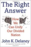 img - for The Right Answer: How We Can Unify Our Divided Nation book / textbook / text book