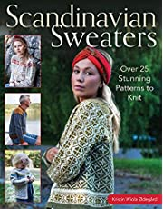 Scandinavian Sweaters: Over 25 Stunning Patterns to Knit