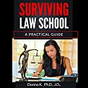 Surviving Law School: A Practical Guide Audiobook by Donna K. Narrated by Rick Wiseman