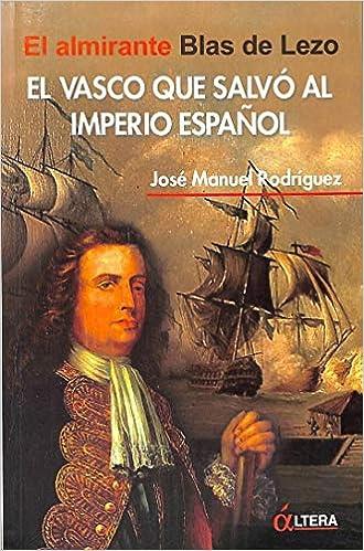 Vasco Que Salvo Al Imperio Español, El: Amazon.es: Rodriguez, Jose Manuel: Libros