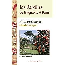 Les Jardins de Bagatelle à Paris: Histoire et secrets - Guide complet (Le p'tit flâneur) (French Edition)
