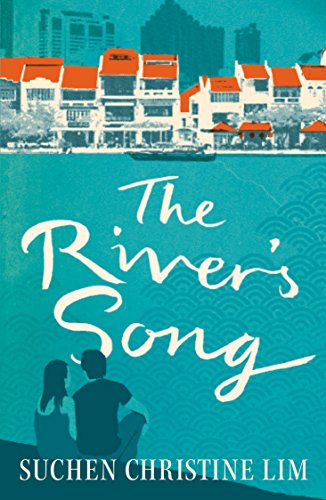 The River's Song: A novel from the first Singapore Literature Prize - Singapore Metro