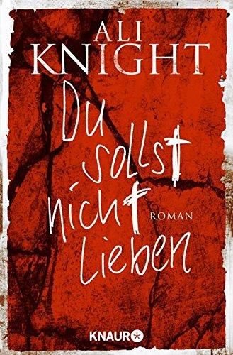 Du sollst nicht lieben: Roman