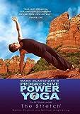 Progressive Power Yoga: The Sedona Experience - The Stretch [Import]