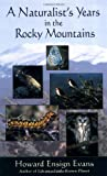 A Naturalist's Years in the Rocky Mountains, Howard Evans, 1555663109