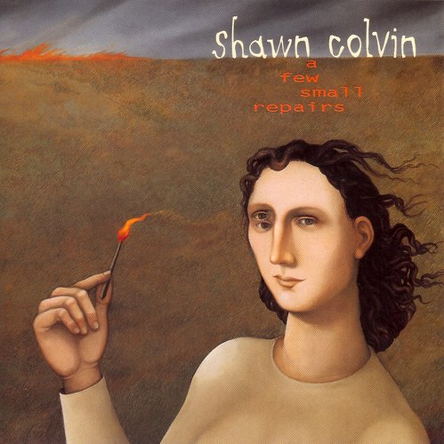 Shawn Colvin: A Few Small Repairs [Audio CD] by Columbia Records