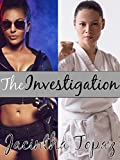 The Investigation: A Multicultural Lesbian New Adult Fetish Romance (DykeLove Quickies Book 4)