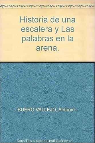 Historia de una escalera y Las palabras en la arena. Tapa blanda by BUERO V...: Amazon.es: BUERO VALLEJO, Antonio.-: Libros