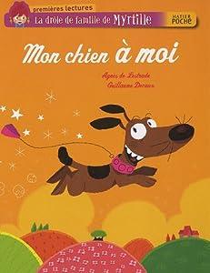 """Afficher """"La Drôle de famille de Myrtille Mon chien à moi"""""""