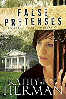 False Pretenses: A Novel (Secrets of Roux River Bayou) by [Herman, Kathy]