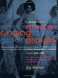 The Da Capo Book of American Singing Groups: A History, 1940-1990