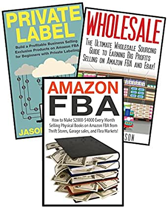 Amazon Com Amazon Fba 3 In 1 Master Class Box Set Book 1 Amazon Fba Book 2 Wholesale Book 3 Private Label Amazon Fba Selling Books On Amazon Selling On