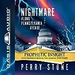 Nightmare Along Pennsylvania Avenue | Perry Stone