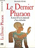 img - for Le dernier pharaon : Rams s III ou le cr puscule d'une civilisation book / textbook / text book