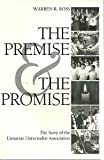 The Premise and the Promise : The Story of the Unitarian Universalist Association, Ross, Warren, 1558964185