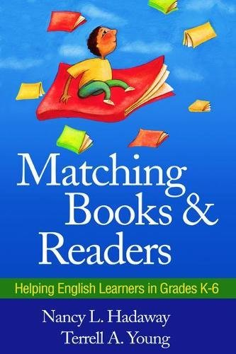 Matching Books and Readers: Helping English Learners in Grades K-6 (Solving Problems in the Teaching of Literacy)