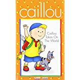 Caillou:Takes on the World