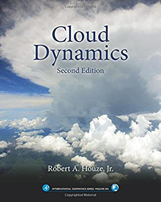 Cloud Dynamics, Volume 104, Second Edition (International Geophysics)