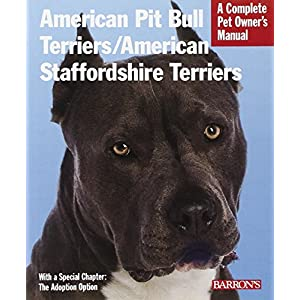American Pit Bull Terriers/American Staffordshire Terriers (Complete Pet Owner's Manuals) 3
