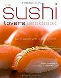 The Sushi Lover's Cookbook, Yumi Umemura and Tom Baker, 4805309156