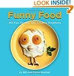 Funny Food: 365 Fun, Healthy, Silly,...